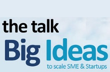 Big Ideas to scale for Startups and SMEs – the talk