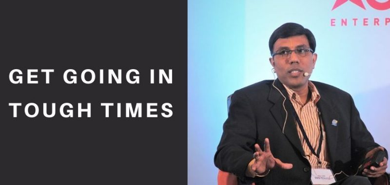 Business in tough times - 10 tips by Business Consultant Shyam Sekar S, CEO of Startup Xperts